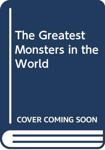 9780671626723: The Greatest Monsters in the World