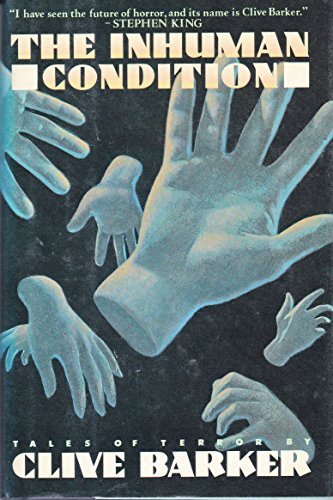 The Inhuman Condition: Barker, Clive