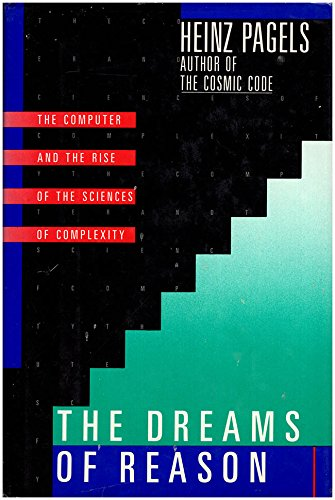 9780671627089: The Dreams of Reason: The Computer and the Rise of the Sciences of Complexity