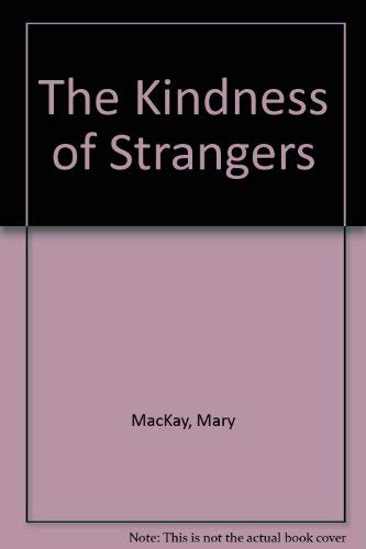 The Kindness of Strangers: Mackey, Mary