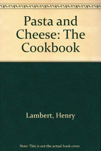 Pasta and Cheese: The Cookbook (0671627783) by Lambert, Henry