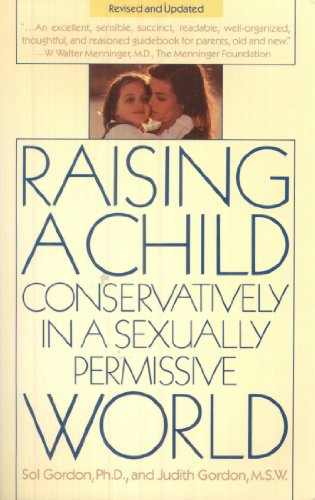 9780671627973: Raising a Child Conservatively in a Sexually Permissive World