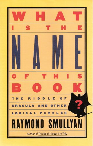 9780671628321: What Is the Name of This Book?: The Riddle of Dracula and Other Logical Puzzles