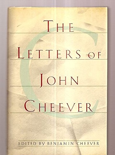 The Letters of John Cheever (SIGNED): Cheever, John; Cheever, Benjamin (editor)