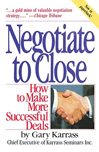 9780671628864: Negotiate to Close: How to Make More Successful Deals