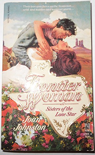 Frontier Woman (Sisters of the Lone Star, Vol 1) (0671628984) by Joan Johnston