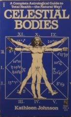 9780671629014: Celestial Bodies: An Astrological Path To Total Health