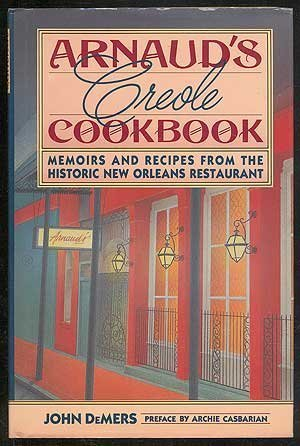 Arnaud's Creole Cookbook: Memoirs and Recipes from the Historic New Orleans Restaurant