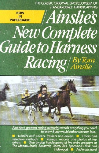 9780671630362: Ainslie's New Complete Guide to Harness Racing