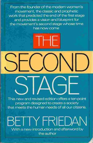 The Second Stage (Revised Edition with a New Introduction and Afterword) (0671630644) by Betty Friedan