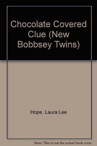The Chocolate-Covered Clue (New Bobbsey Twins #10): Hope, Laura Lee