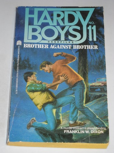 9780671630829: Brother Against Brother (Hardy Boys Case Files, No 11)