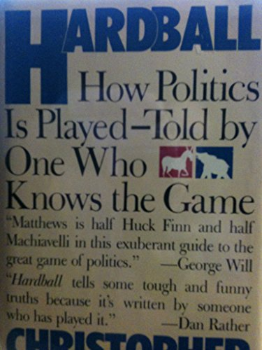 9780671631604: Hardball: How Politics Is Played--Told by One Who Knows the Game