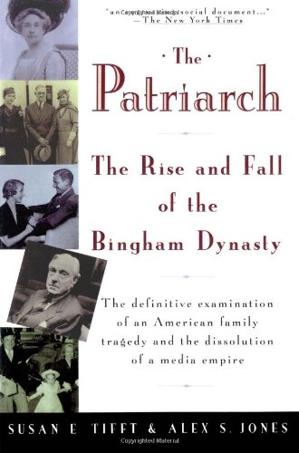 9780671631673: The Patriarch: The Rise and Fall of the Bingham Dynasty
