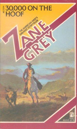 30,000 on the Hoof: Zane Grey