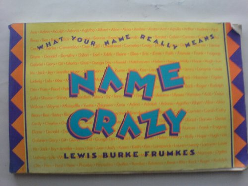 Name Crazy: What Your Name Really Means (9780671631871) by Frumkes, Lewis Burke