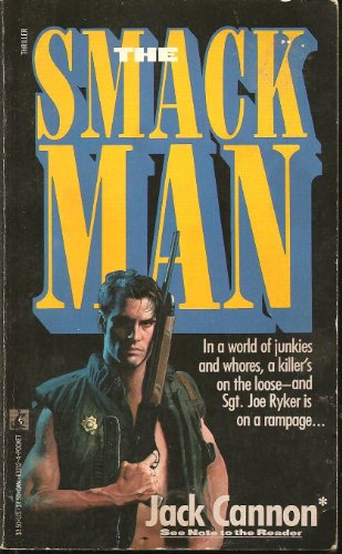 The SMACK MAN: Jack Cannon