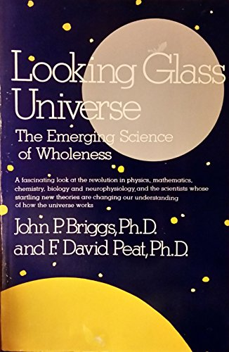9780671632151: Looking Glass Universe: The Emerging Science of Wholeness (Touchstone Book)