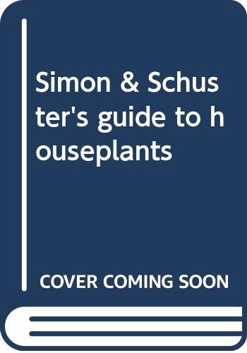 9780671632182: Simon & Schuster's guide to houseplants