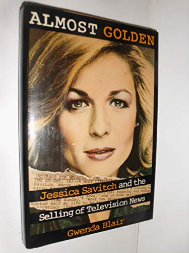 9780671632854: Almost Golden: Jessica Savitch and the Selling of Television News
