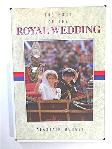 The Book of the Royal Wedding (9780671633035) by Alastair Burnet