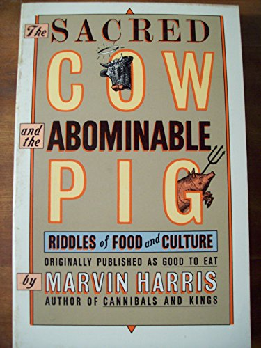 9780671633080: The Sacred Cow and the Abominable Pig: Riddles of Food and Culture (A Touchstone book)