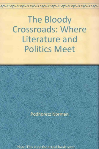 9780671633141: The Bloody Crossroads: Where Literature and Politics Meet