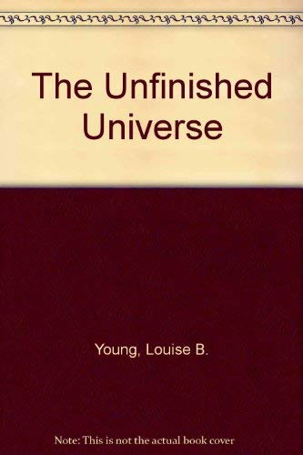 9780671633165: The Unfinished Universe