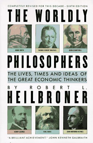 9780671633189: The Worldly Philosophers: The Lives, Times, and Ideas of the Great Economic Thinkers (A Touchstone book)