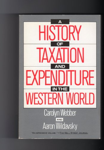 A History of Taxation and Expenditure in the Western World: Carolyn Webber, Aaron Wildavsky