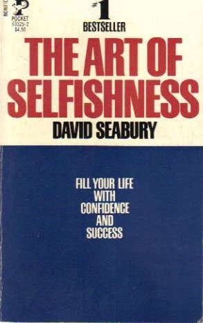 9780671633257: The Art of Selfishness