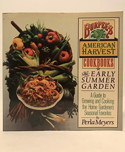 9780671633639: Early Summer Garden (Burpee's American Harvest Cookbooks)