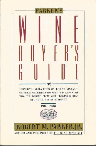 Parker's Wine Buyer's Guide: Robert M., Jr. Parker