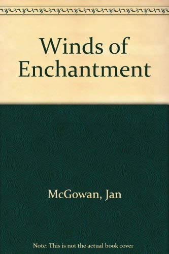 Winds Enchantment: McGowan, Jan