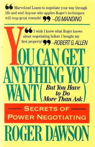 You Can Get Anything You Want: But You Have to Do More Than Ask (9780671634391) by Roger Dawson