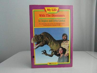 My Life with the Dinosaurs: My Life with the Dinosaurs: Czerkas