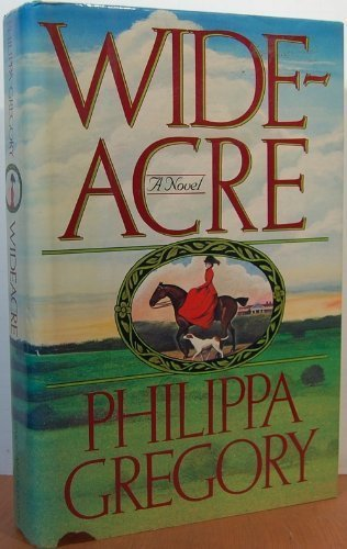 Wideacre (Wildacre Trilogy): Philippa Gregory