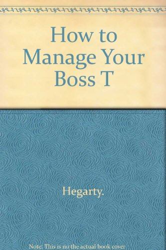 9780671634735: How to Manage Your Boss