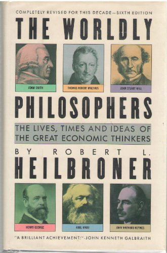 9780671634827: The Worldly Philosophers: The Lives, Times, and Ideas of the Great Economic Thinkers