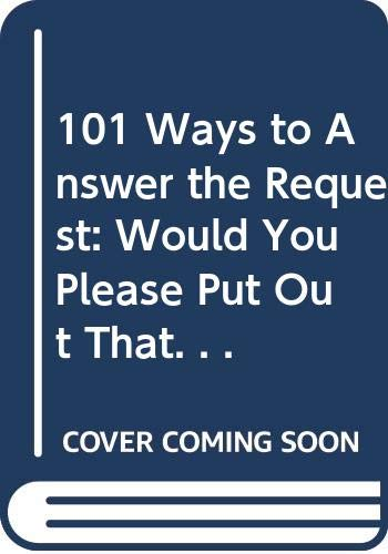 101 Ways to Answer the Request: 'Would You Please Put Out That #(!&*!$ Cigar!': Sean ...