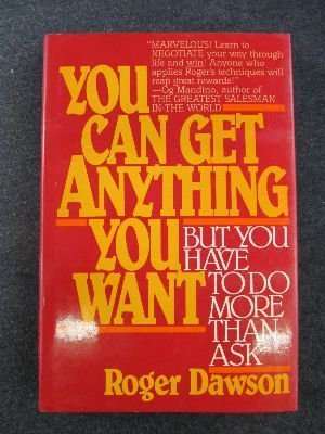 You Can Get Anything You Want but You Have to Do More Than Ask: Dawson, Roger