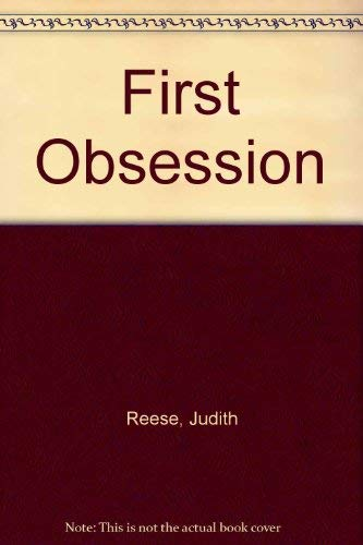 First Obsession: Reese, Judith