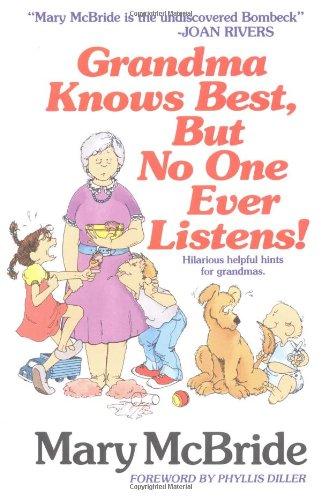 Grandma Knows Best, But No One Ever Listens: McBride, Mary