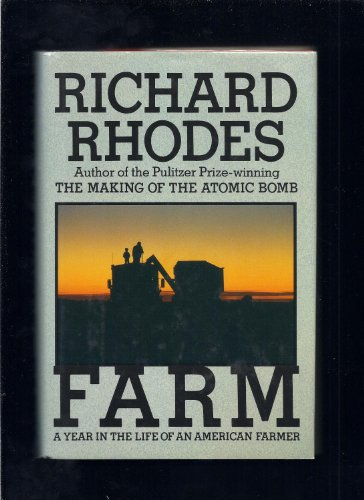 Farm: A Year in the Life of an American Farmer: Rhodes, Richard