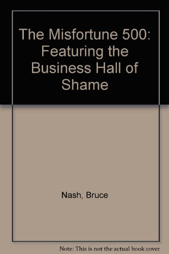 The Misfortune 500, Featuring the Business Hall of Shame