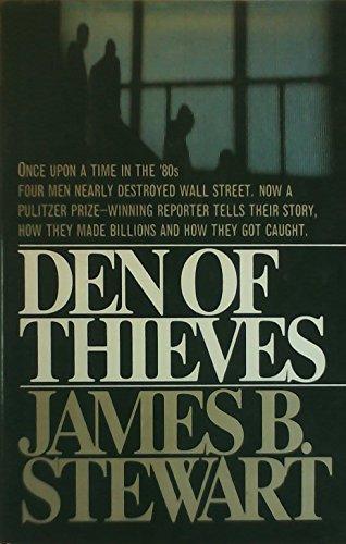 Den of Thieves: Stewart, James B.