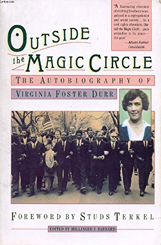 Outside the Magic Circle: The Autobiography of Virginia Foster Durr: Durr, Virginia Foster