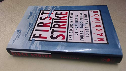 9780671638719: First Strike: The Exclusive Story of How Israel Foiled Iraq's Attempt to Get the Bomb (English and Hebrew Edition)