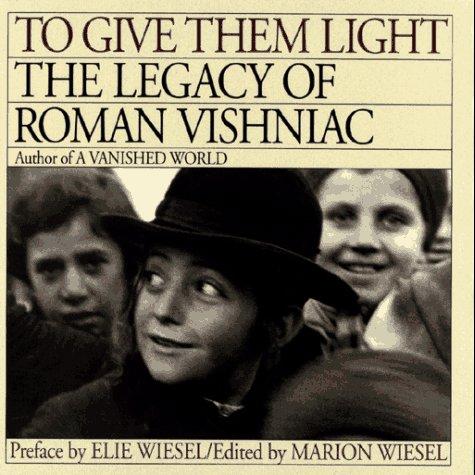 9780671638726: To Give Them Light: The Legacy of Roman Vishniac