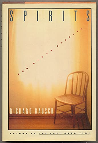 Spirits and other stories (0671638750) by Bausch, Richard